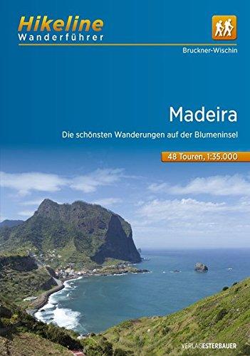 Wanderführer Madeira: Die schönsten Wanderungen auf der Blumeninsel (Hikeline /Wanderführer)