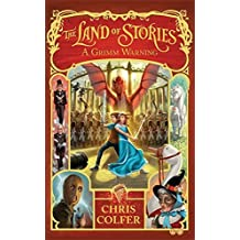 The Land of Stories: 3: A Grimm Warning by Chris Colfer (2014-07-08)