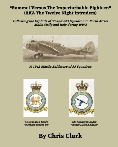 rommel-versus-the-imperturbable-eighteen-following-the-exploits-of-55-and-223-squadron-in-north-afri