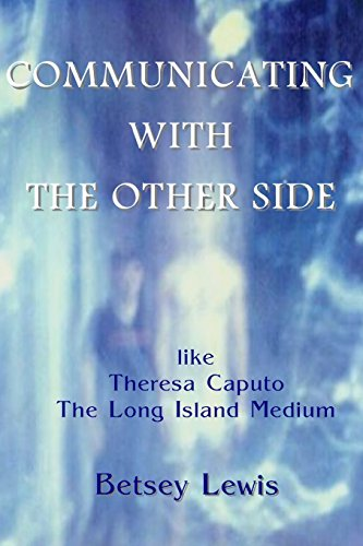 Communicating with The Other Side like Theresa Caputo, The Long Island Medium