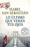 Libros Descargar en linea Lo ultimo que veran tus ojos BEST SELLER (PDF y EPUB) Espanol Gratis