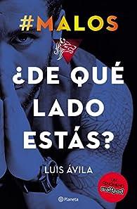 #Malos. ¿De qué lado estás? par Luis Avila