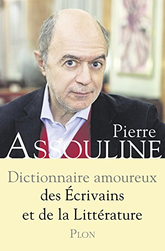 Dictionnaire amoureux des crivains et de la Littrature