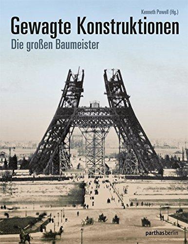 Gewagte Konstruktionen: Die großen Baumeister Buch-Cover
