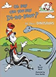 Best Random House Books for Young Readers Dinosaur Livres - Oh Say Can You Say Di-no-saur? Review