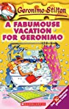 A Fabumouse Vacation for Geronimo: 9: 09 (Geronimo Stilton)