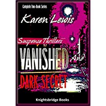 VANISHED and DARK SECRET: Complete two-book series (English Edition)