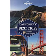 Lonely Planet California's Best Trips (Lonely Planet Trips: California (Including Reno & Tahoe Nevada & Tijuana, Mexico))