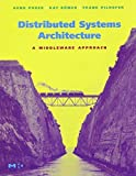 Distributed Systems Architecture: A Middleware Approach (The MK/OMG Press) 1st edition by Puder, Arno, R?mer, Kay, Pilhofer, Frank (2005) Gebundene Ausgabe