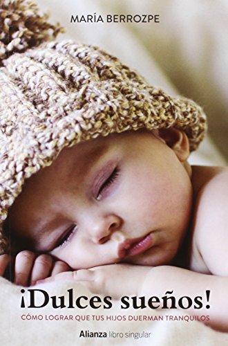 Descargar Libro ¡Dulces Sueños! Cómo Lograr Que Tus Hijos Duerman Tranquilos (Libros Singulares) de María Berrozpe Martínez