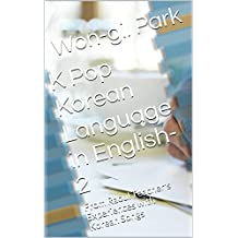 K Pop Korean Language in English-2: From Raoul Teacher's Experiences with Korean Songs (English Edition)