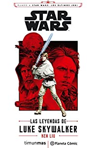 Star Wars. Las leyendas de Luke Skywalker par Ken Liu