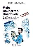 Mein Bauherren-Handbuch: Ihr Leitfaden für perfektes Bauherrenmanagement