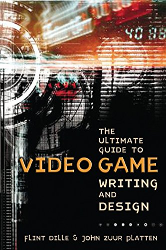 The Ultimate Guide To Video Game Writing And Design por Flint Dille