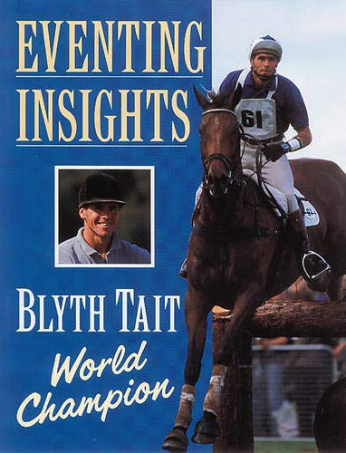 Eventing Insights: Unique Approach to Horse Trials Techniques por Blyth Tait