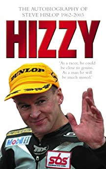 Hizzy: The Autobiography of Steve Hislop by [Hislop, Steve]