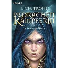 Die Drachenkämpferin: Die komplette Trilogie