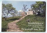 Stadtführer Wege zur Geschichte und Kultur von Neusiedl am See. Schriften des Stadtarchivs Neusiedl am See