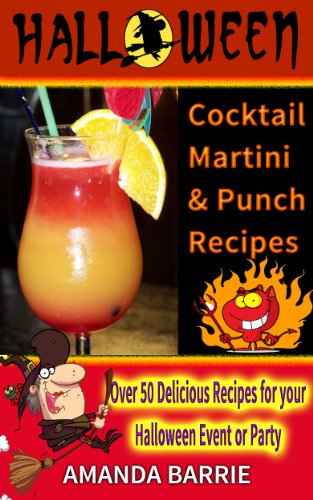 Halloween Cocktail, Martini and Punch Recipes (English Edition)