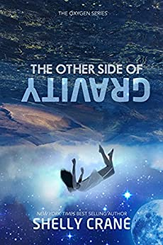 The Other Side Of Gravity (The Oxygen Series Book 1) by [Crane, Shelly]