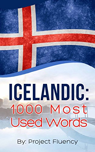 Icelandic: 1000 Most Used Words: Speak Icelandic, Fast Language Learning, Beginners, (Norwegian, Swedish, Danish) (English Edition)