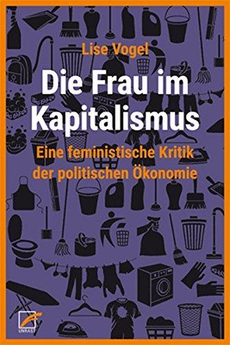 Die Frau im Kapitalismus: Eine feministische Kritik der politischen Ökonomie