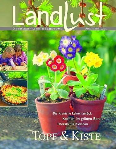 Landlust - Die aktuelle Zeitschrift März / April 2012