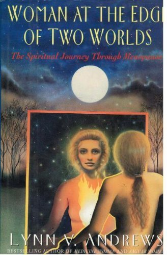 Woman at the Edge of Two Worlds: The Spiritual Journey of Menopause 1st edition by Andrews, Lynn V. (1993) Hardcover