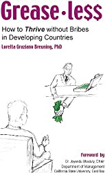 Greaseless: How to Thrive without Bribes in Developing Countries (English Edition)
