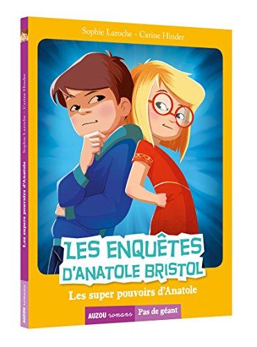 Les Enquêtes d'Anatole Bristol (7) : Les super pouvoirs d'Anatole