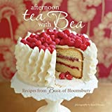 Afternoon Tea With Bea: Recipes from Bea's of Bloomsbury