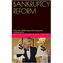 BANKRUPTCY  REFORM: YOU will LEARN about (Foreclosure) Forbearance. (BraindoctorJoe Book 13) (English Edition)