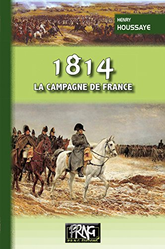 1814, la campagne de France (PRNG t. 103)
