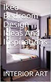 Ikea Bedroom Design Ideas And Inspirations (English Edition)