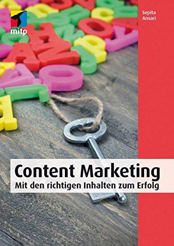 Content Marketing: Das umfassende Praxis-Handbuch (mitp Business)