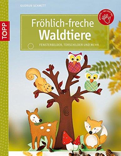 Fröhlich-freche Waldtiere: aus Tonkarton und Naturmaterialien