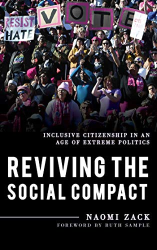 Reviving the Social Compact: Inclusive Citizenship in an Age of Extreme Politics (Explorations in