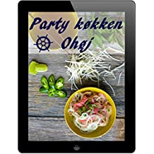 Party køkken Ohøj: De 1000 bedste opskrifter til at fejre
