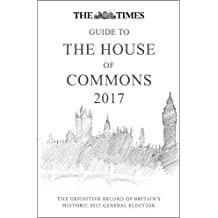 The Times Guide to the House of Commons 2017: The Definitive Record of Britain's Historic 2017 General Election