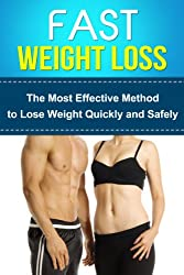 Fast Weight Loss - The Most Effective Method to Lose Weight Quickly and Safely +++Get Bonus Here+++ (English Edition)