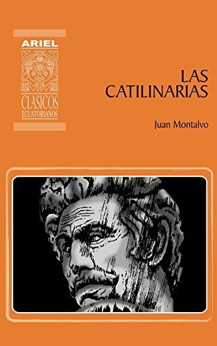 Las catilinarias (Ariel Clásicos Ecuatorianos nº 10) por Juan Montalvo
