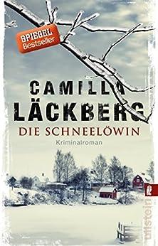 Die Schneelöwin: Kriminalroman (Ein Falck-Hedström-Krimi 9) von [Läckberg, Camilla]