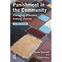 Punishment in the Community: Managing Offenders by Anne Worrall (2005-01-02)