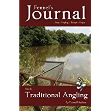 Traditional Angling: Fennel's Journal No. 6