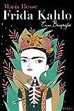 Frida Kahlo: Eine Biografie (insel taschenbuch) von María Hesse