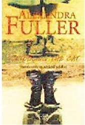 Scribbling the Cat by Alexandra Fuller (1-Nov-2007) Paperback
