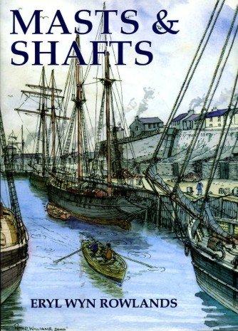 Hanes-port (Mastiau a Siafftiau/Masts and Shafts: Hanes Tref a Porthladd Amlwch 1793-1913/The Story of the Town and Port of Amlwch 1793-1913)