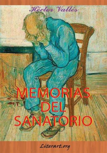Memorias Del Sanatorio por Héctor Vallés