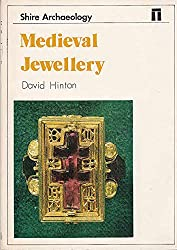 Mediaeval Jewellery (Shire Archaeology Series ; No 21)
