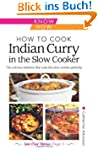 How to Cook Indian Curry in the Slow...